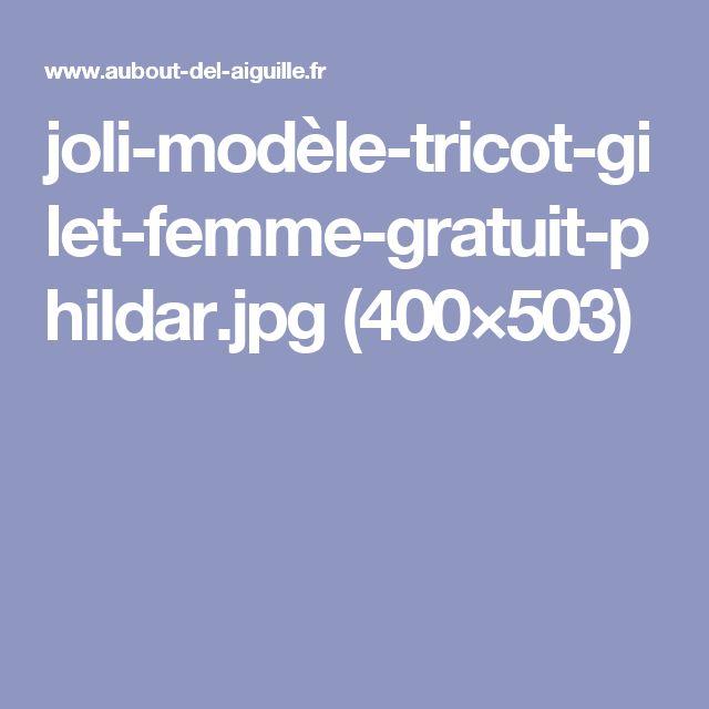 joli-modèle-tricot-gilet-femme-gratuit-phildar.jpg (400×503)