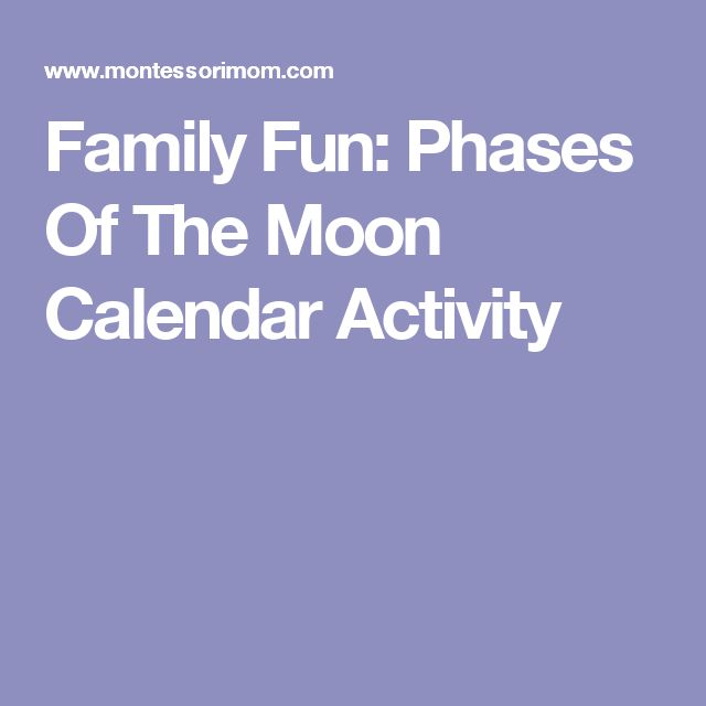 Family Fun: Phases Of The Moon Calendar Activity