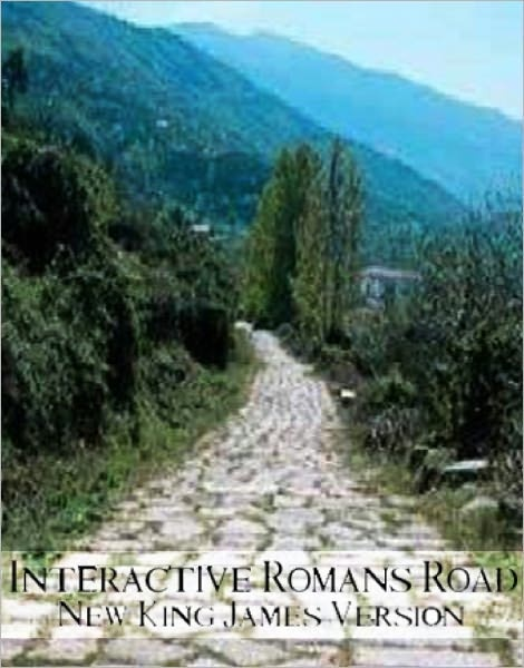 """Interactive Romans Road - New King James Version. Long Ago, when the Roman Empire was at the height of its glory, a common saying was """"All Roads Lead to Rome."""" I want to tell you about a very special road -- a road that existed then and still exists now. This road, now almost 2,000 years old, has never led to Rome. Yet, strangely enough, it is called the Romans Road. $0.99"""