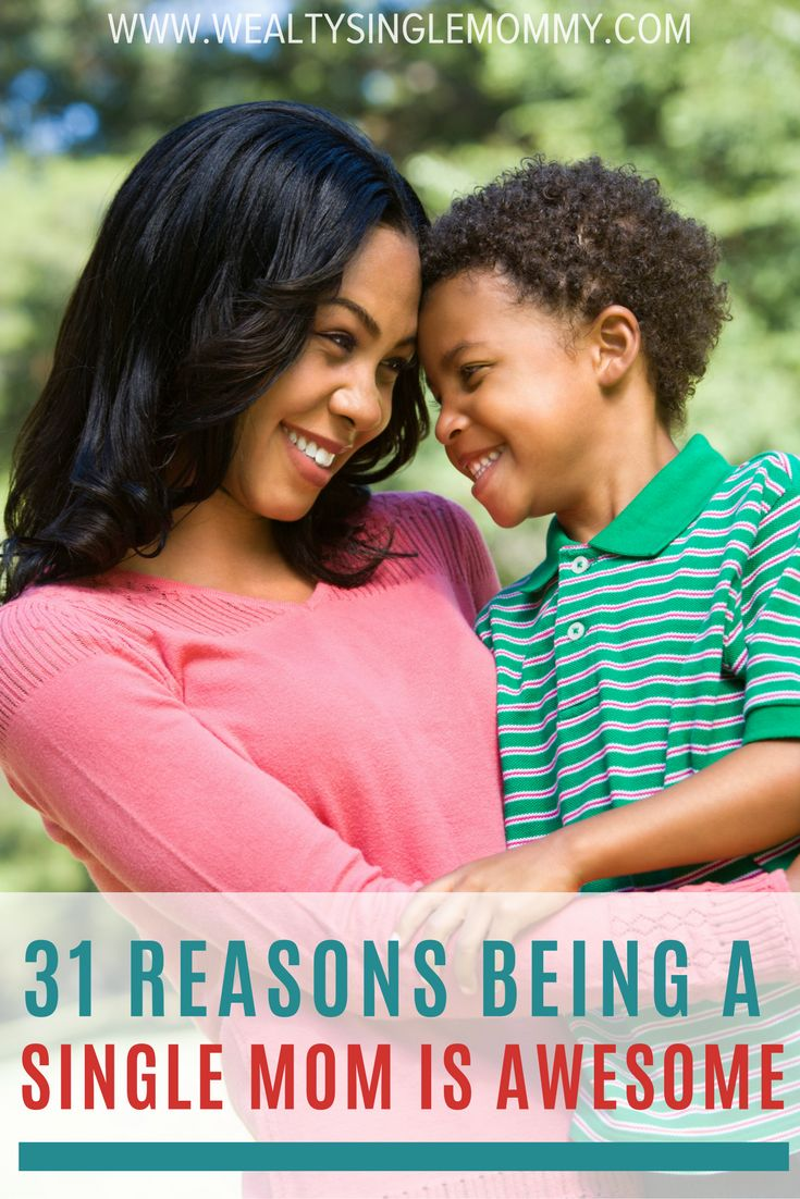 Being a single mom is awesome. Read these 31 reasons now and never question your single mom status again.