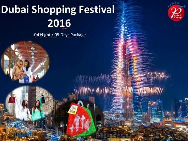 #DSF2016  #DubaiShoppingFestival  #DubaiPackages Book Your Dubai shopping festival 2016 tour packages from Delhi India with Paras Holidays. DSF 2016 is most popular event in Dubai.