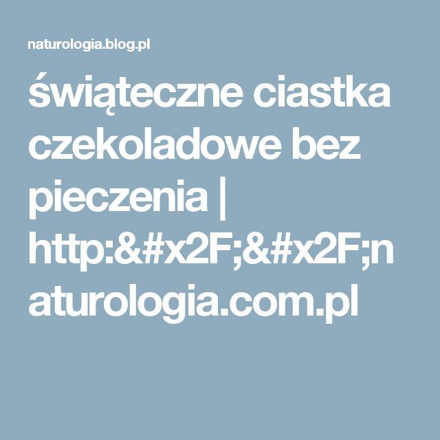 świąteczne ciastka czekoladowe bez pieczenia | http://naturologia.com.pl