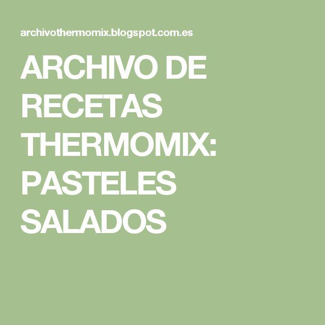 ARCHIVO DE RECETAS THERMOMIX: PASTELES SALADOS