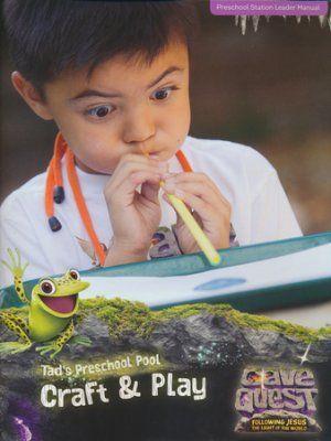 Cave Quest VBS 2016: Preschool Craft & Play Leader Manual