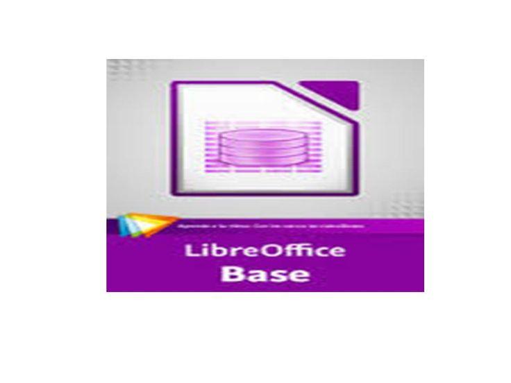 LibreOffice Base. Base de datos: tablas,  consultas, formularios e informes.