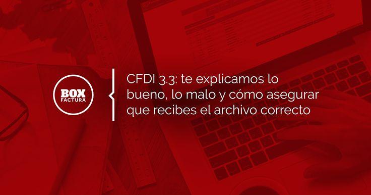 El CFDI 3.3 será el único comprobante aceptado a partir de diciembre del 2017 conoce aquí los detalles