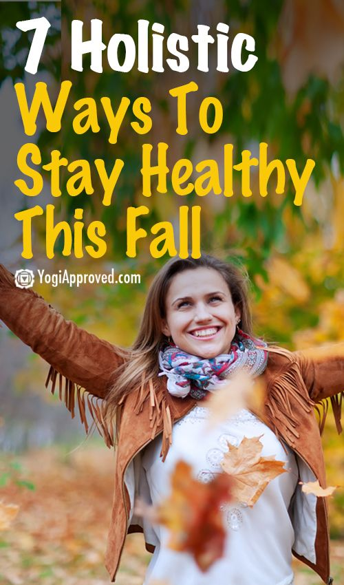 7 Holistic Ways to Stay Healthy This Fall - YogiApproved.com
