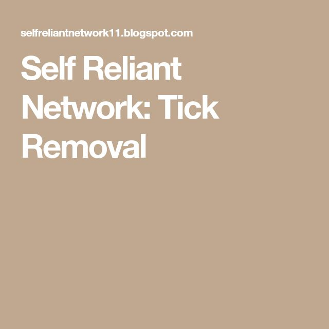 Self Reliant Network: Tick Removal