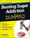 Beating Sugar Addiction For Dummies Cheat Sheet - For Dummies