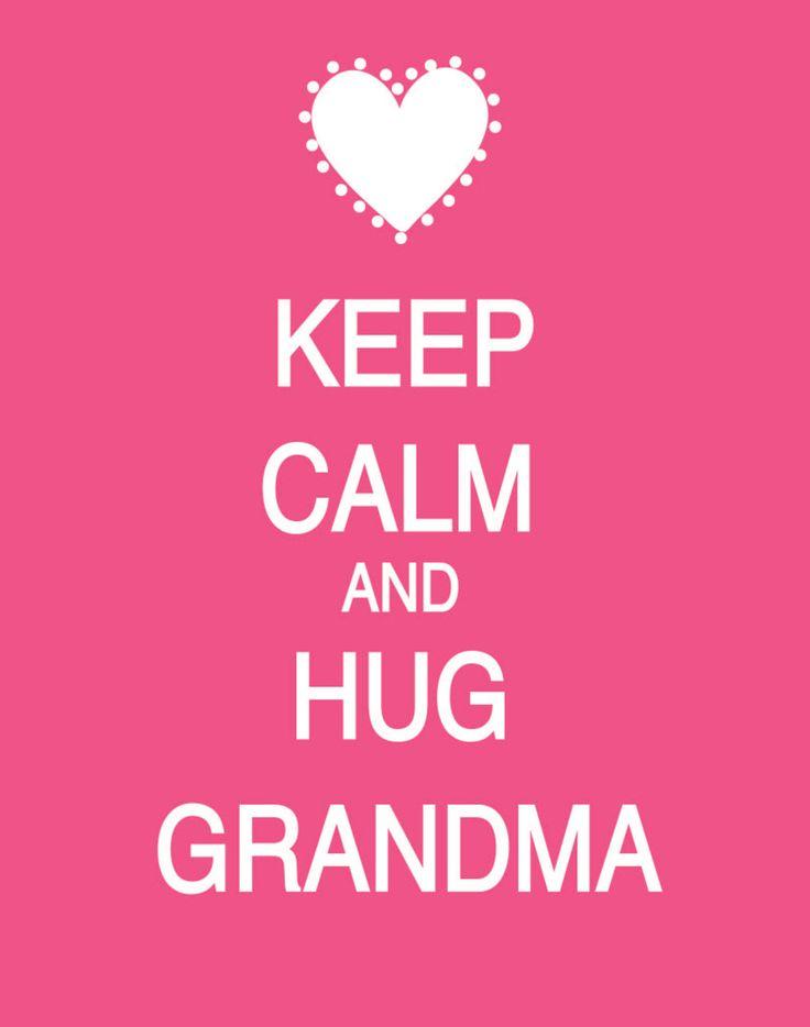 hug grandma.....of course!!