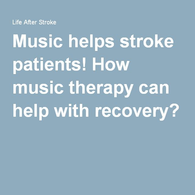 Music helps stroke patients! How music therapy can help with recovery?