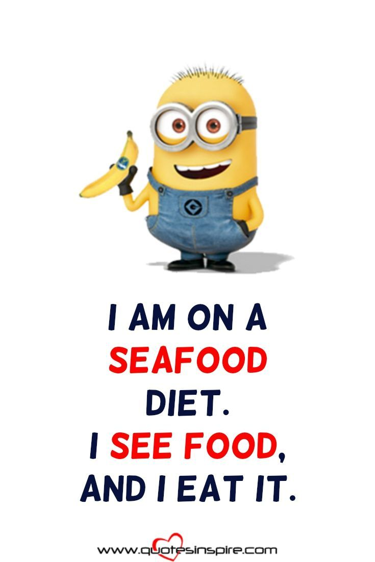 Top 26 Minion Diet Quotes Funny Diet Quotes Diet Humor Seafood Diet