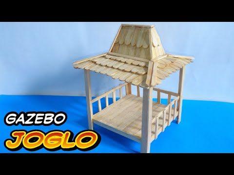 Membuat Gazebo Joglo Dari Stik Es Krim Miniatur Rumah Adat Jawa Tengah Youtube Miniatur Rumah Gazebo Miniatur
