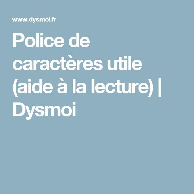 Police de caractères utile (aide à la lecture)   Dysmoi