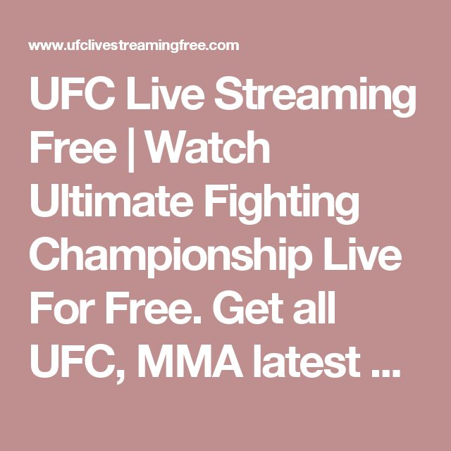 UFC Live Streaming Free | Watch Ultimate Fighting Championship Live For Free. Get all UFC, MMA latest news and watch live stream for free.
