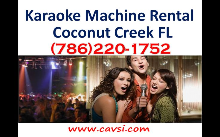 Karaoke service Coconut Creek FL (786)220-1752 Professional karaoke machine rental. Home or office parties, Birthdays, Anniversaries, Holidays, Graduations. Karaoke Parties for kids or adults in Coconut Creek Florida 33097  #KaraokeRental #KaraokeServices #KaraokeMachine #Karaoke http://www.cavsi.com/english/ProfessionalKaraokeRental.html