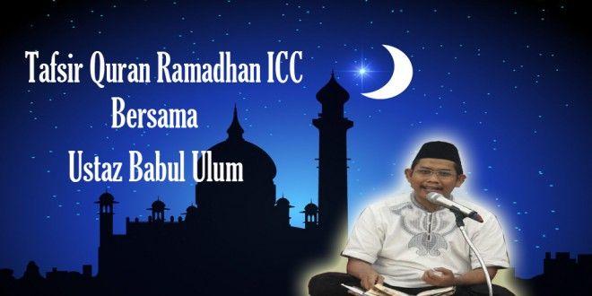 Tafsir Quran Ramadhan ICC Bersama Ustaz Babul Ulum ~ http://goo.gl/m5vdlO