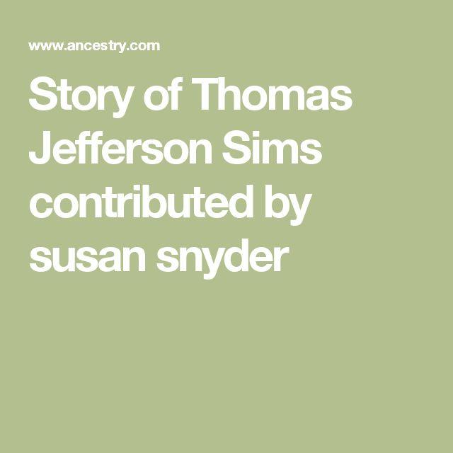 Story of Thomas Jefferson Sims contributed by susan snyder