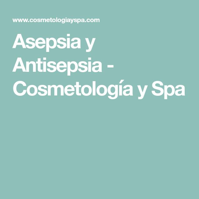 Asepsia y Antisepsia - Cosmetología y Spa