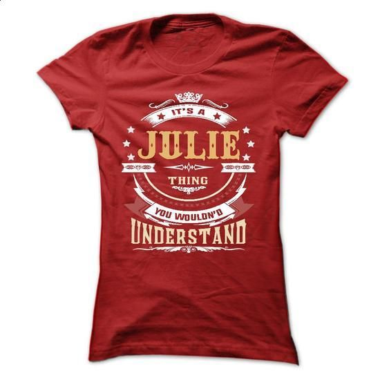 JULIE .Its a JULIE Thing You Wouldnt Understand - T Shi - #hoodies #volcom hoodies. ORDER NOW => https://www.sunfrog.com/LifeStyle/JULIE-Its-a-JULIE-Thing-You-Wouldnt-Understand--T-Shirt-Hoodie-Hoodies-YearName-Birthday-64625450-Ladies.html?id=60505