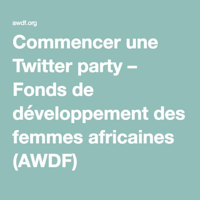Commencer une Twitter party – Fonds de développement des femmes africaines (AWDF)