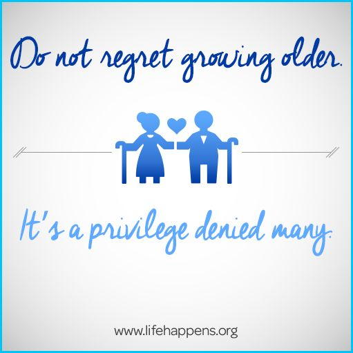 Do Not Regret Growing Older It Is A Privilege Denied To: 17 Best Images About Life Hints On Pinterest