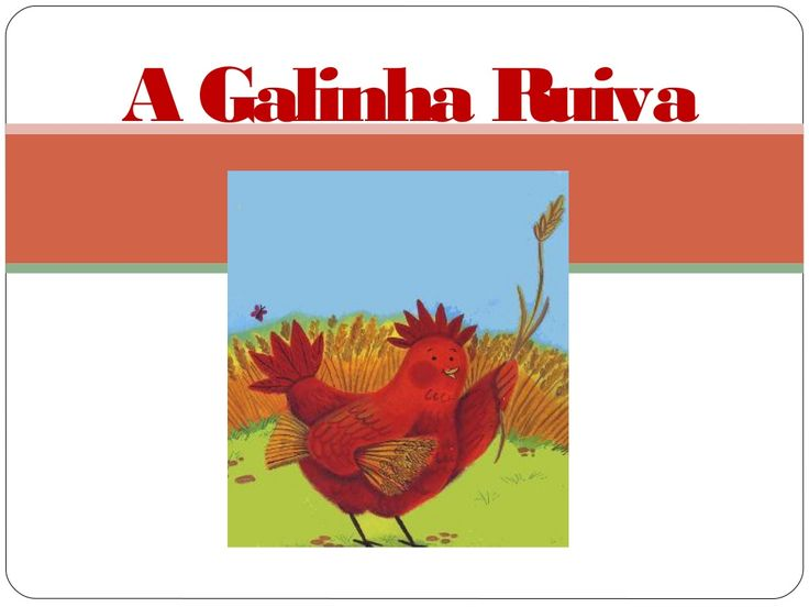 A galinha ruiva_ppt by Maria Regina Guia via slideshare