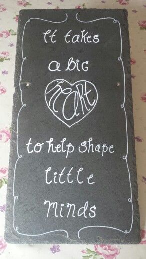 Quote on cornish slate, handmade by myself for daughters present to her teaching assistant!