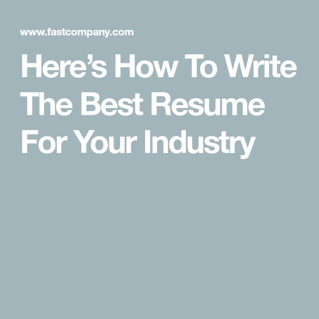 Here's How To Write The Best Resume For Your Industry