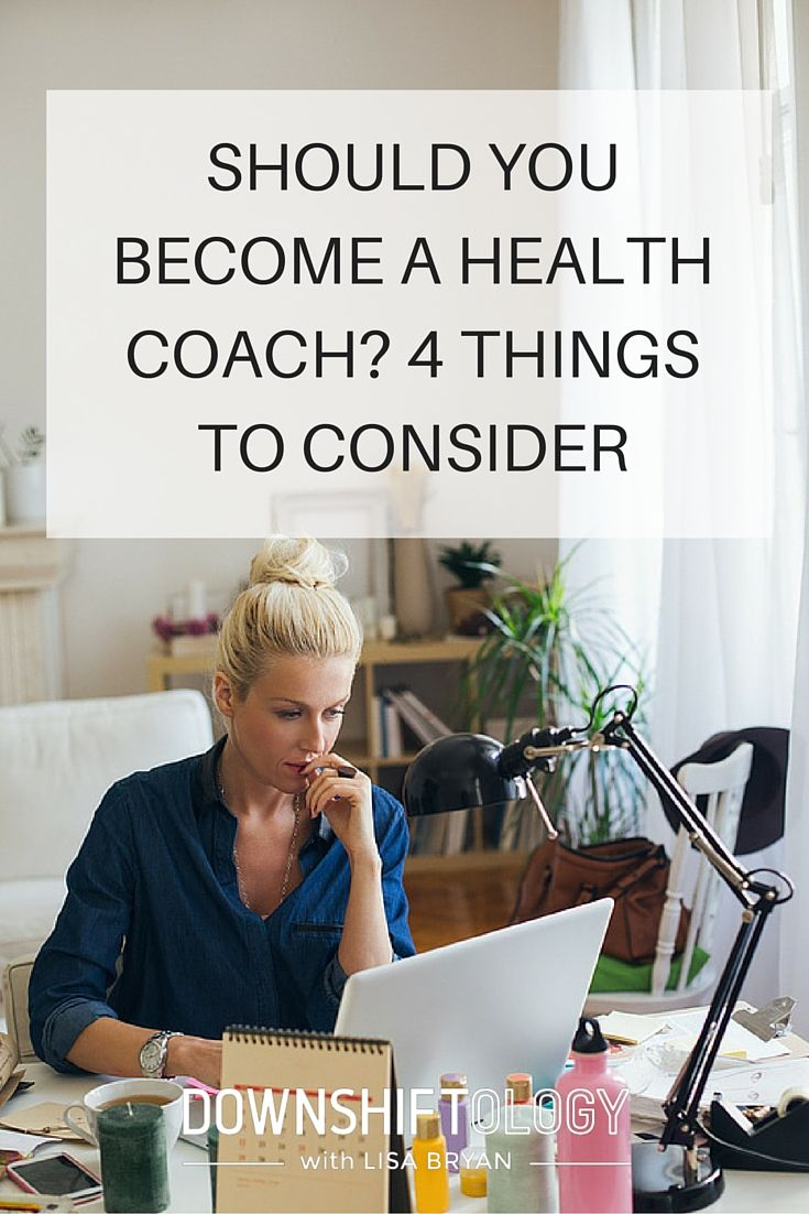 Are you thinking of becoming a health coach? Here are 4 things to consider before making the leap. | www.downshiftology.com #healthcoach
