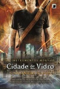 Cidade de Vidro  Os Instrumentos Mortais - Vol. 3 - Cassandra Clare