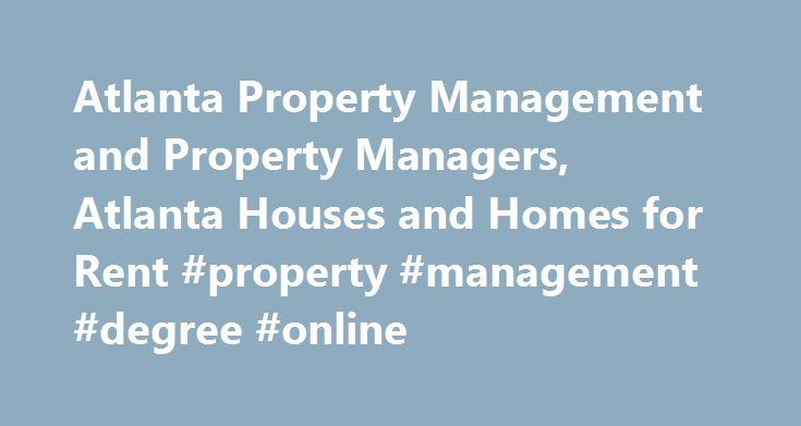 Atlanta Property Management and Property Managers, Atlanta Houses and Homes for Rent #property #management #degree #online http://charlotte.remmont.com/atlanta-property-management-and-property-managers-atlanta-houses-and-homes-for-rent-property-management-degree-online/  # FourandHalf Blog Post – Tuesday, July 15, 2014 Home warranties are not always everything they are advertised to be. A lot of property owners come to us with houses that have a home warranty in place. Often, people are sold…