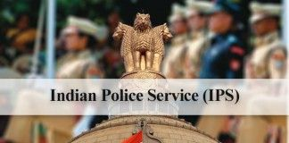Indian Police Service IPS – All you Need to Know!!