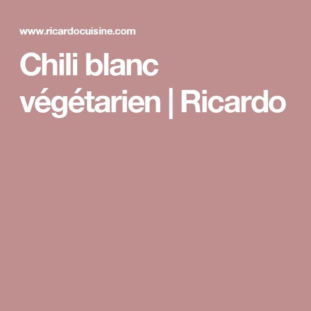 Chili blanc végétarien   Ricardo