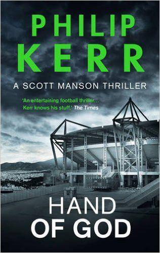 Hand Of God (A Scott Manson thriller): Amazon.co.uk: Philip Kerr: 9781784081577: Books