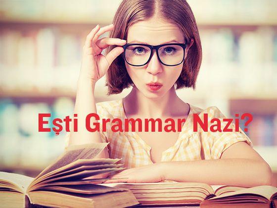 Ești Grammar Nazi?