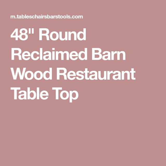 "48"" Round Reclaimed Barn Wood Restaurant Table Top"