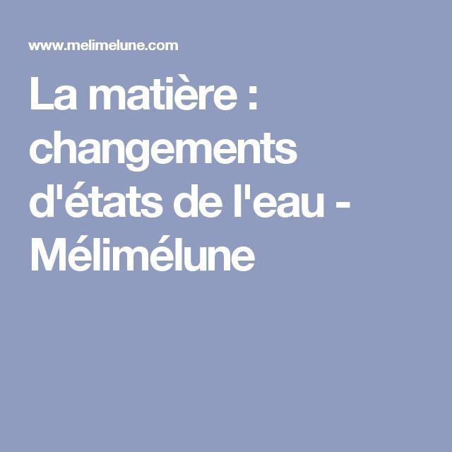La matière : changements d'états de l'eau - Mélimélune