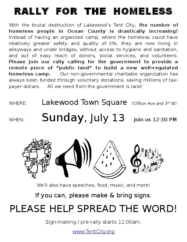 B&W flyer for Sunday's rally - please share, print, and paste all over town!  Download PDF - http://tentcitynj.org/dl/docs/flyers/20140713-rally-bw.pdf  Download MS Word - http://tentcitynj.org/dl/docs/flyers/20140713-rally-bw.docx  Download OpenDocument Text - http://tentcitynj.org/dl/docs/flyers/20140713-rally-bw.odt  Facebook Event Page - https://www.facebook.com/events/712929318768596