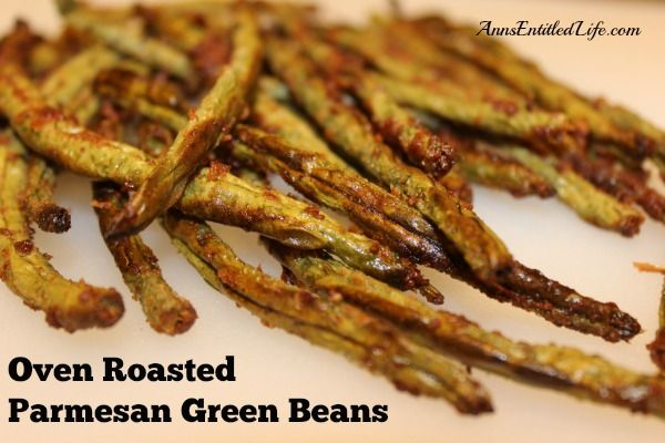 Oven Roasted Parmesan Green Beans | Gardens, Green and Easy recipes