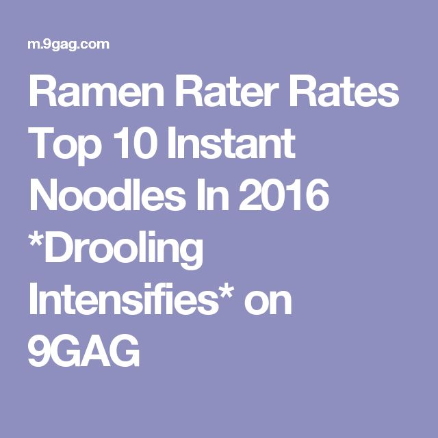 Ramen Rater Rates Top 10 Instant Noodles In 2016 *Drooling Intensifies* on 9GAG