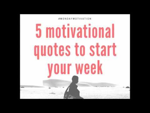 5 Motivational Quotes to Start Your Week. [#Video 43s] .