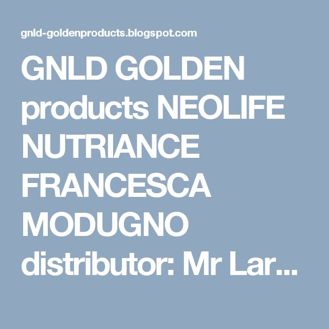 GNLD GOLDEN products NEOLIFE NUTRIANCE  FRANCESCA MODUGNO distributor: Mr  Larry Ray singer & band - STAND BY ME song