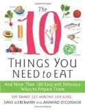 10 Things to Eat: Recipe, Food, Books Worth, 100 Easy, 10 Things, Anahad O Connor, Dave Lieberman