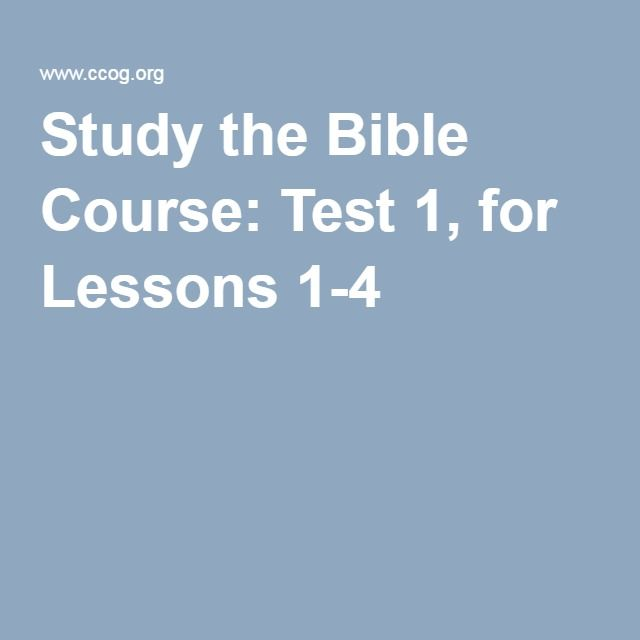 Study the Bible Course: Test 1, for Lessons 1-4