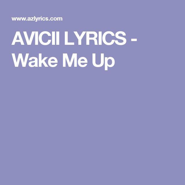 Best 25 Avicii Lyrics Ideas On Pinterest Wake Me Up