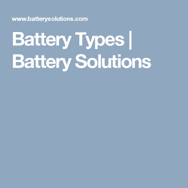 Battery Types | Battery Solutions