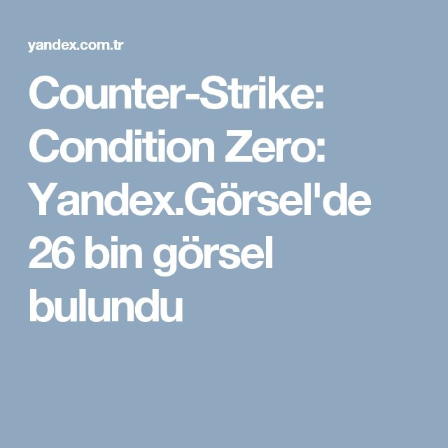 Counter-Strike: Condition Zero: Yandex.Görsel'de 26 bin görsel bulundu
