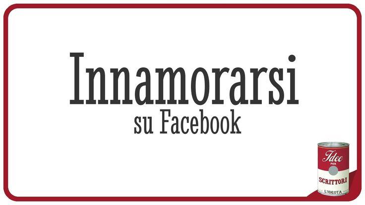Innamorarsi su Facebook. Colpi di fulmine 2.0