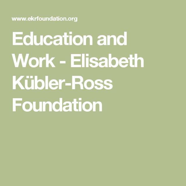 Education and Work - Elisabeth Kübler-Ross Foundation